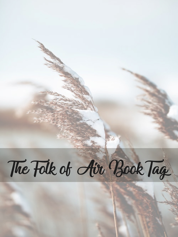 Tag: The Folk of the Air Book Tag