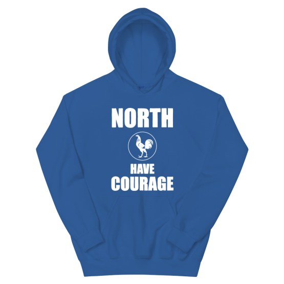 north has courage hoodie