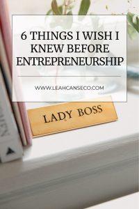 6 things i wish i knew about entrepreneurship
