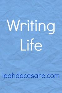 Writing Life - Inspiration for Writers | leahdecesre.com