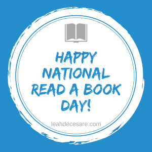 Happy National Read a Book Day! | leahdecesare.com