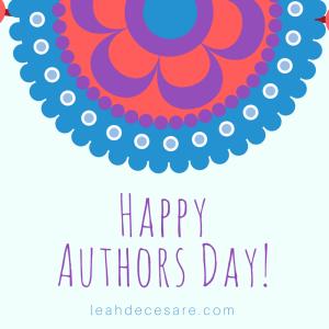 Happy Authors Day! | leahdecesare.com