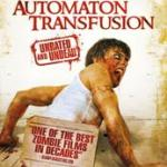 Automaton Transfusion (2006) – Horror Movie Review