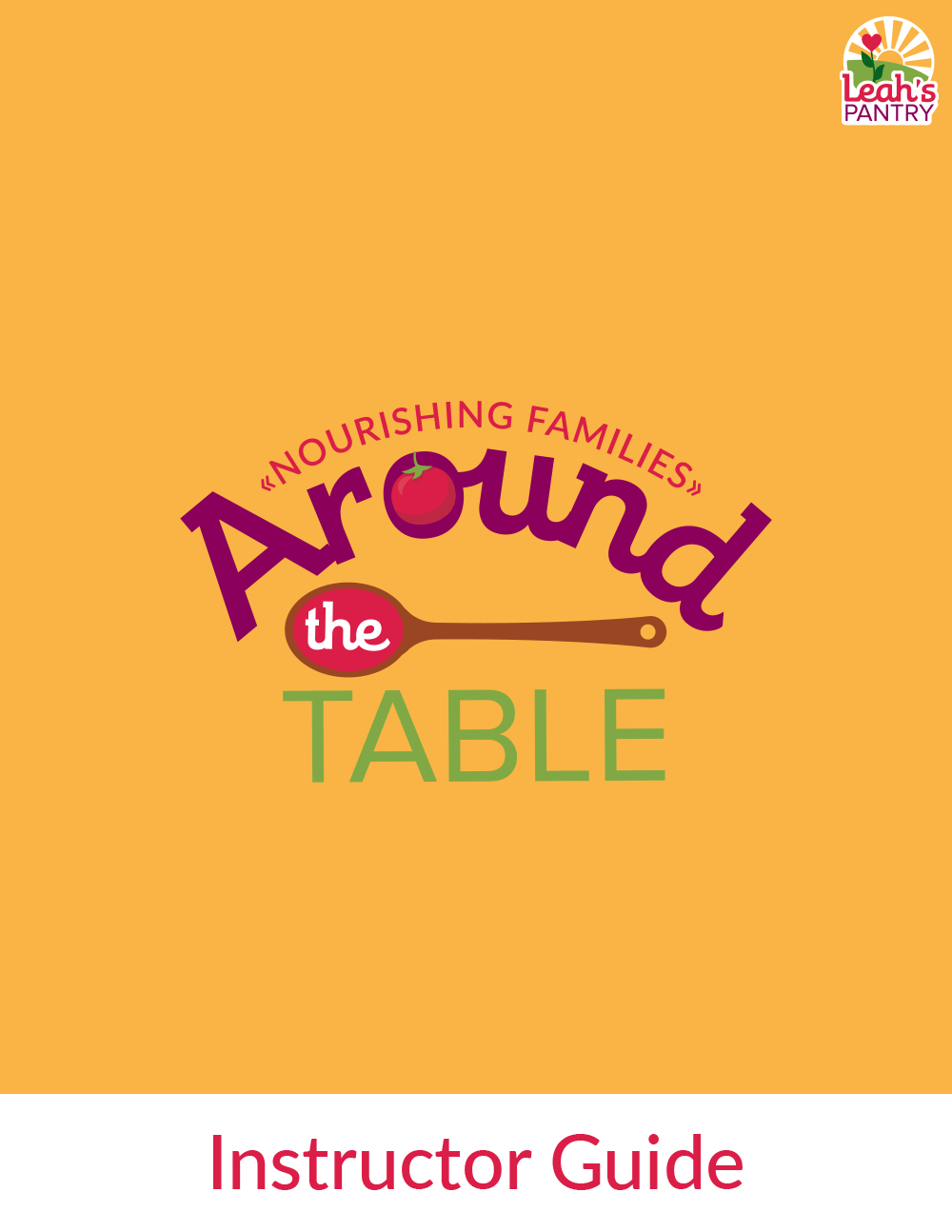 Around the Table: Nourishing Families (Instructor Guide)