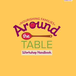 Around the Table: Nourishing Families Workbook
