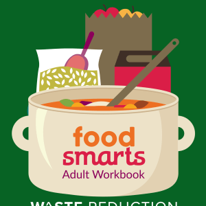 Food Smarts: Waste Reduction Adult Workbook