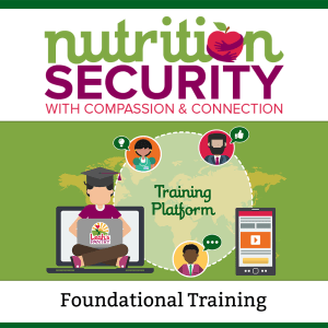 Nutrition Security with Compassion and Connection (via Online Training)