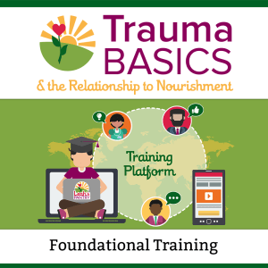 Trauma Basics and the Relationship to Nourishment