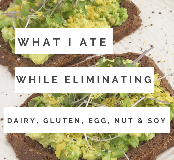 What I Ate While Eliminating Dairy, Wheat, Eggs, Nuts & Soy for Two Weeks