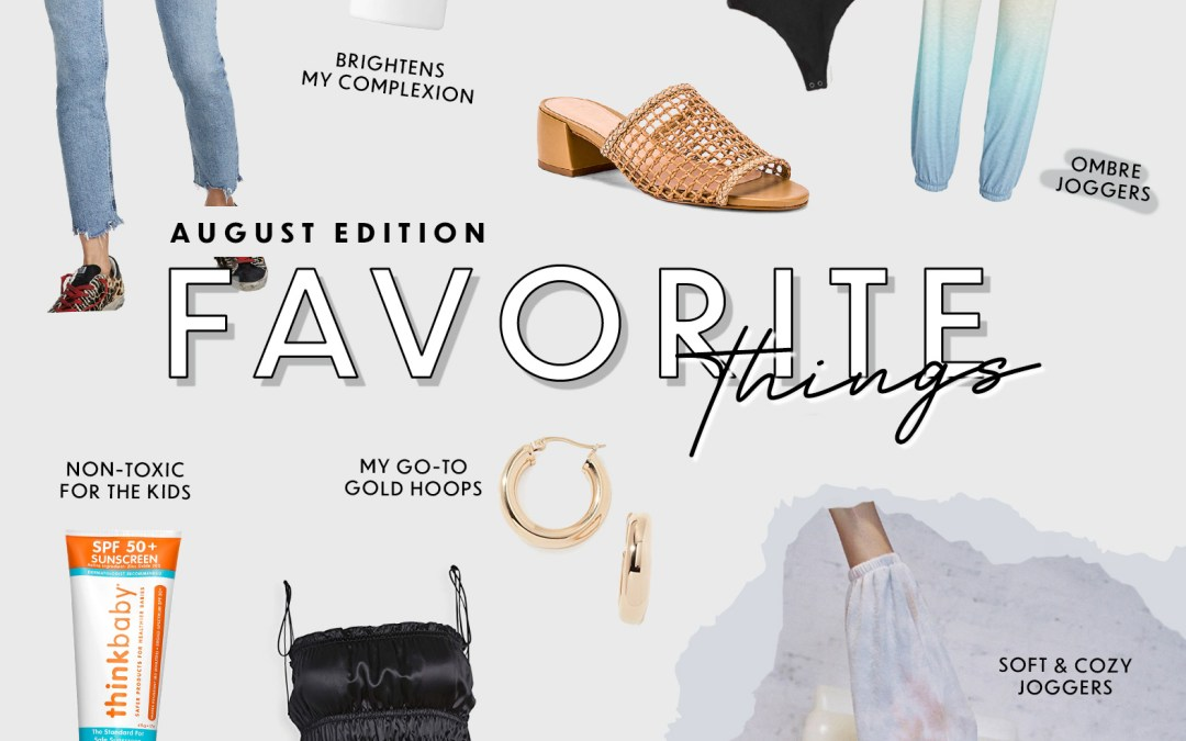 Favorite Things – August Edition