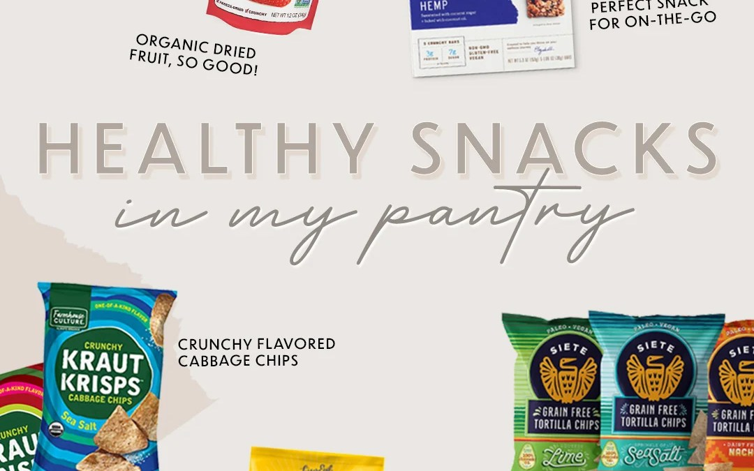 My favorite healthy packaged snacks that you'll find in my pantry