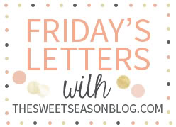 Friday Letters & SPRING LINK UP