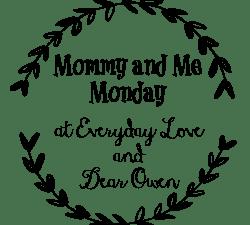 Mommy & Me -and- Weekly Menu