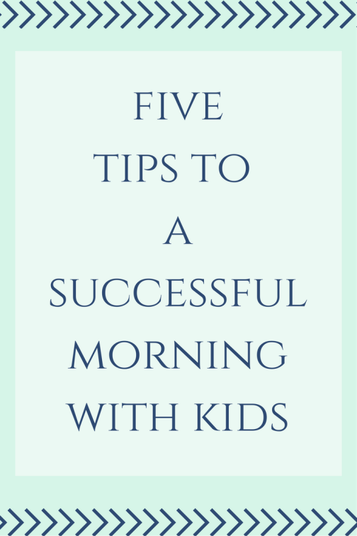 5tips-to-asuccessful-morningwith-kids
