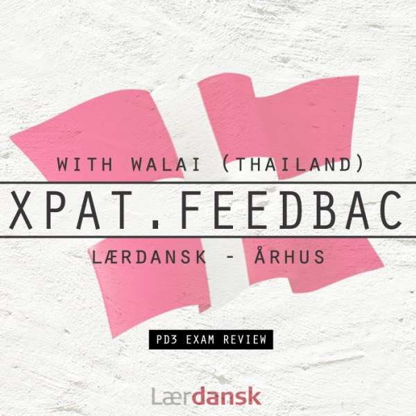 Walai - Learn Danish Expat Feedback - Lærdansk