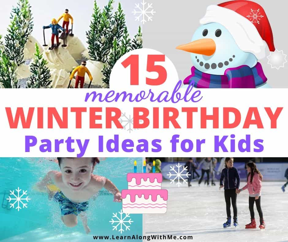15 Memorable Children S Winter Birthday Party Ideas Learn Along With Me
