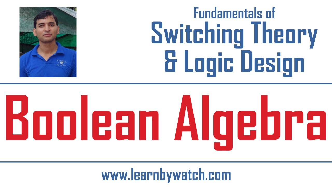 What Is Boolean Algebra Learn By Watch Logic