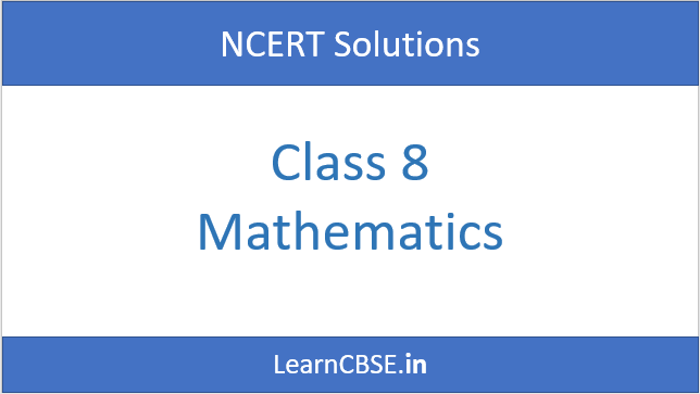 NCERT Solutions for Class 8 Maths Chapter wise (Updated for