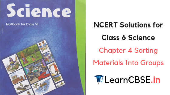 NCERT Solutions for Class 6 Science Chapter 4 Sorting