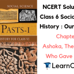 NCERT Solutions for Class 6 Social Science History Chapter 8 Ashoka, The Emperor Who Gave Up War