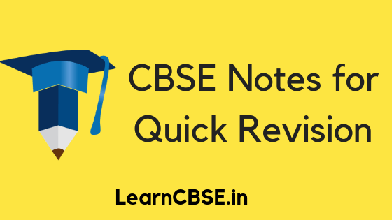 CBSE Notes for Quick Revision - Learn CBSE
