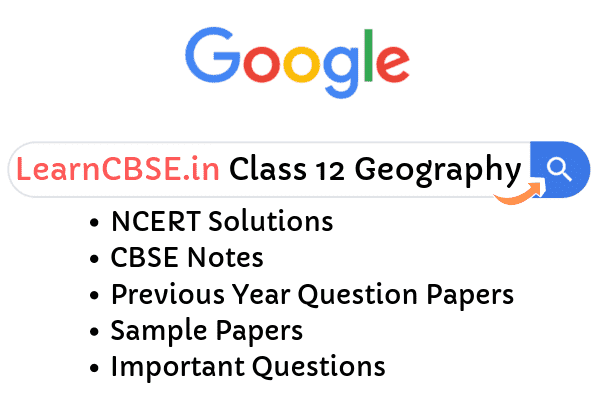 NCERT Solutions for Class 12 Geography