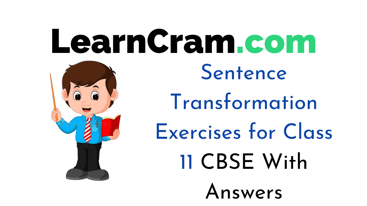 Sentence Transformation Exercises for Class 11 CBSE