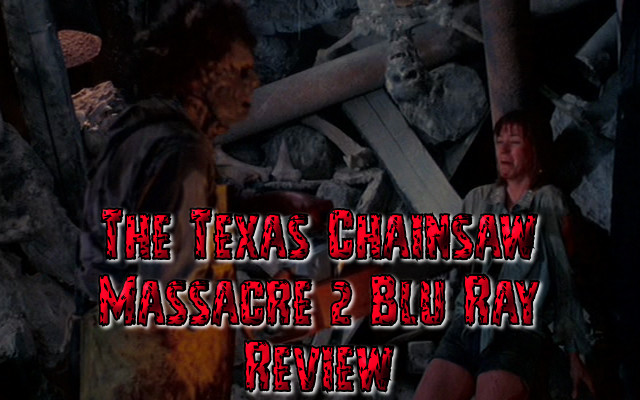 The Texas Chainsaw Massacre 2 Blu Ray Review