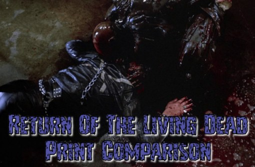 Return Of The Living Dead print comparison update 2020