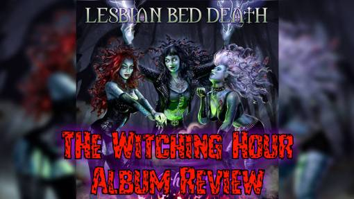 The Witching Hour by Lesbian Bed Death Album Review
