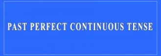 Past Perfect Continuous Definition and Examples
