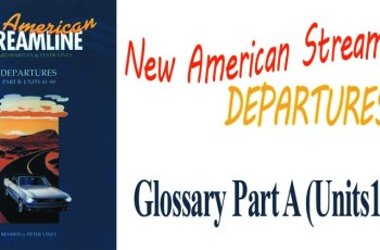 New American Streamline Departures Glossary Part A (Units 1-40)