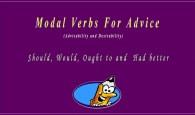Modal verbs for advice (Advisability and Desirability)