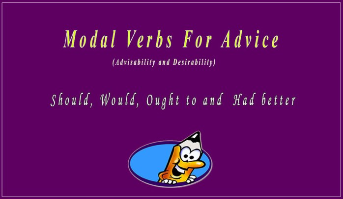 Modal verbs for advice (Advisability and Desirability)