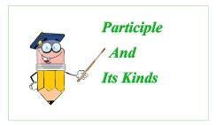 Participle And Its Kinds