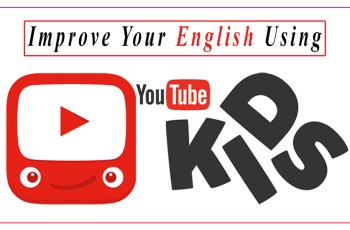 Improve your English Using YouTube Kids