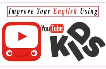 Improve your English Using YouTube Kids