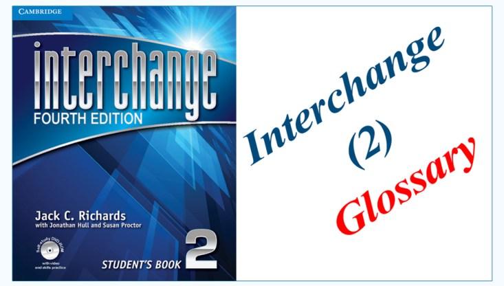 Interchange 2 Glossary