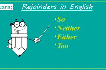Rejoinders in English -The Use of So, Too, Either, And Neither