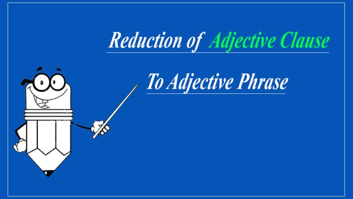 Reduction of an Adjective Clause to an Adjective Phrase
