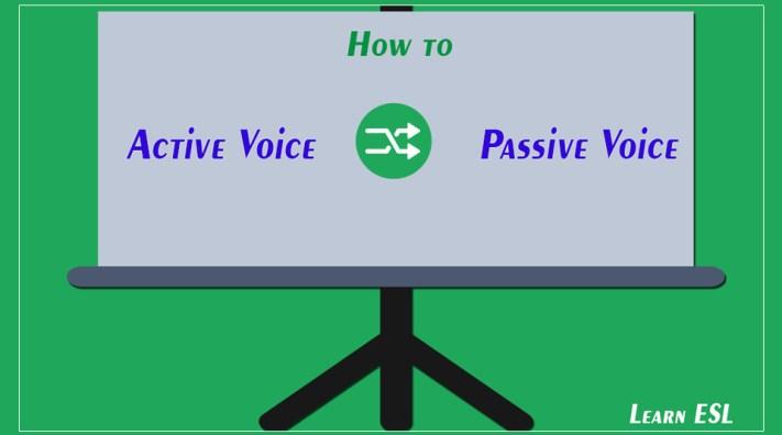 How to Change Active Sentences to Passive Sentences