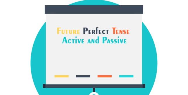 Future Perfect Tense Active and Passive