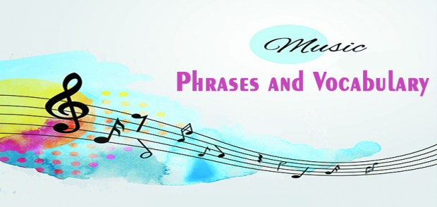 Phrases and Vocabulary About Music and Arts