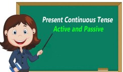 Present Continuous Tense Active and Passive
