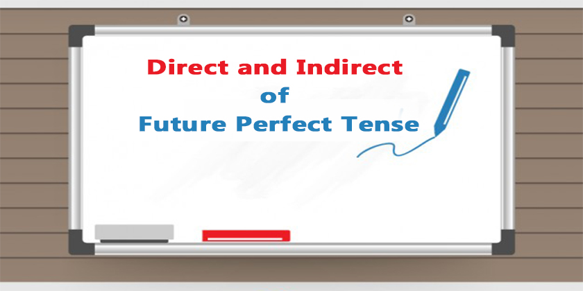 Direct And Indirect Of Future Perfect Tense Indirect Of Future Tenses