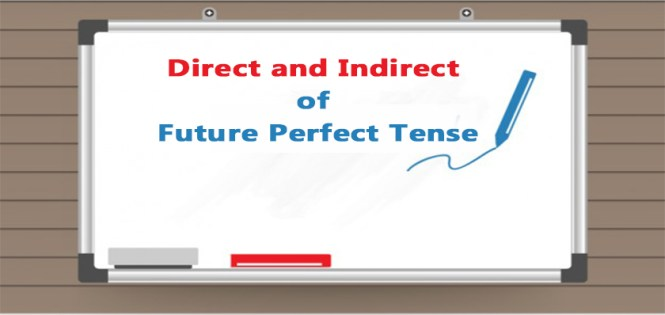 Direct and Indirect of Future Perfect Tense