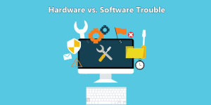 Hardware vs Software Trouble