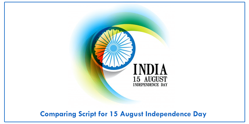 Comparing Script for 15 August Independence Day