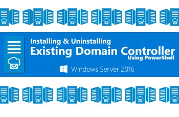 How to install & Uninstall Existing Domain Controller Using PowerShell on Server 2016