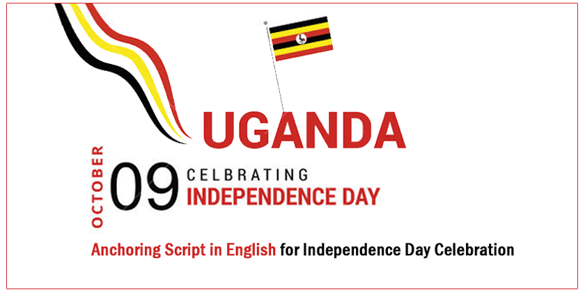 Anchoring Script in English for Uganda Independence Day - 9